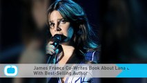 James Franco Co-Writes Book About Lana Del Rey With Best-Selling Author