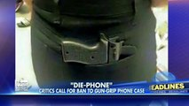 'Die-Phone': Critics call for ban on gun-grip phone case