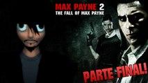 Jugando / Max Payne 2 APC Parte FINAL! / El señor Max Payne es nuestro unico heroe!