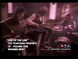 Traveling Wilburys   End of The Line