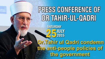 Dr.Tahir ul Qadri condemn the anti-people policy of the government