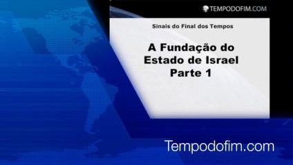 Fundação do Estado de Israel - Parte 1