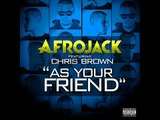Afrojack Feat. Chris Brown - As Your Friend (Leroy Styles & Afrojack Extended Remix)