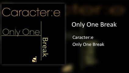 Caractere - Only One Break ( Original Mix )