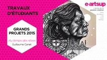 Travaux d'étudiants - Au temps des rêves (Grands projets 2015)