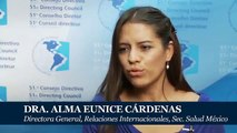 Dra. Alma Eunice Cárdenas, Directora General de Relaciones Internacionales, Sec. Salud México