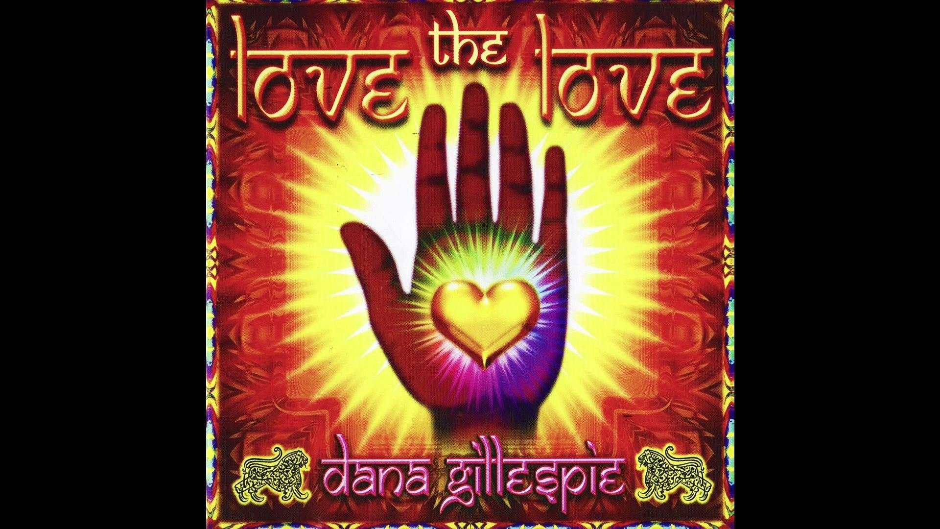 Dana Gillespie - Love is the way - Love the love