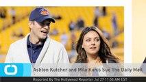 Ashton Kutcher and Mila Kunis Sue The Daily Mail