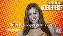 Efecto dibujos animados - Tutorial After Effects