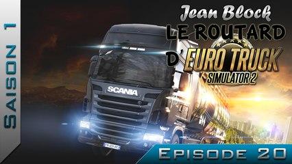 Le Routard d'Euro Truck Simulator 2 : Episode 20
