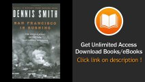 [Download PDF] San Francisco Is Burning The Untold Story of the 1906 Earthquake and Fires