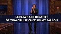 Le playback déjanté de Tom Cruise chez Jimmy Fallon