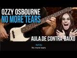 Ozzy Osbourne - No More Tears (como tocar - aula de contra-baixo)