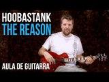 Hoobastank - The Reason (como tocar - aula de guitarra)