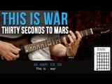 Thirty Seconds To Mars - This Is War (como tocar - aula de guitarra)