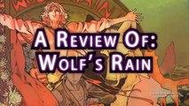 GR Anime Review: Wolf's Rain