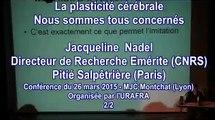 Conférence avec Jacqueline Nadel : La plasticité cérébrale, nous sommes tous concernés (2/2) - 26 mars 2015 - Lyon