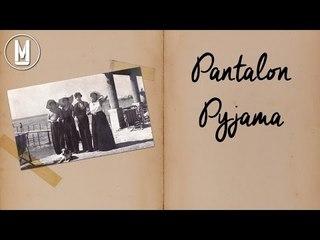 Etymologie de nos fringues : PANTALON et PYJAMA - CAMU #4 - code MU