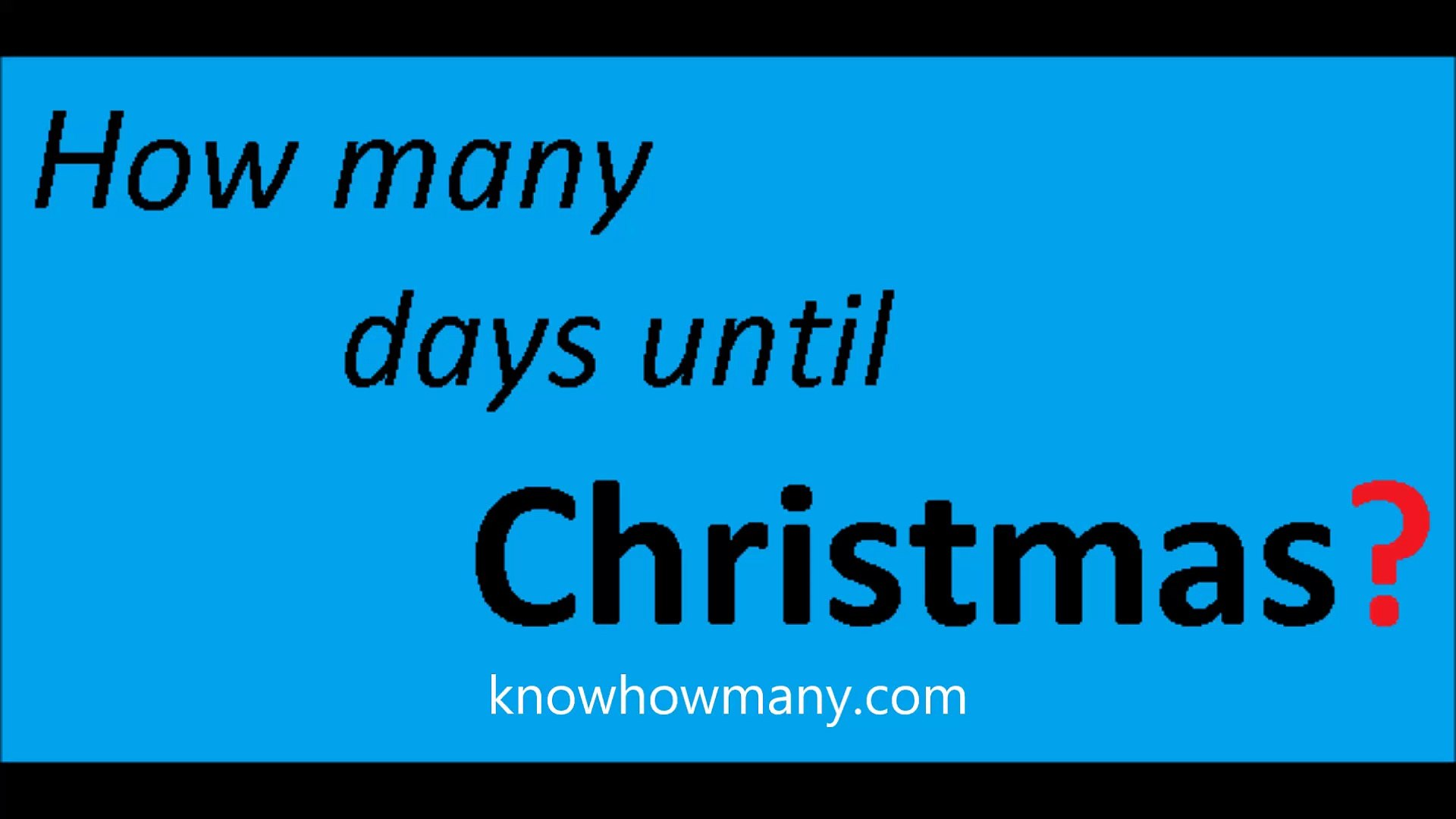 How Many Days Till Christmas.How Many Days Until Christmas