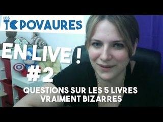 Questions sur les 5 livres vraiment bizarres - En live #2