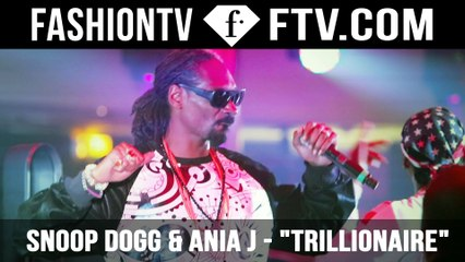 """Snoop Dogg and Ania J sing along FashionTV's hit """"Trillionaire"""""""
