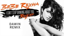 Bebe Rexha - I Can't Stop Drinking About You [Dawin Remix Audio]