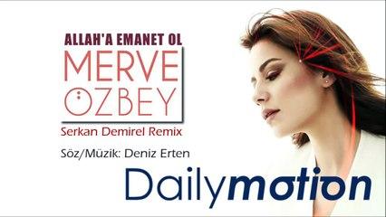 Merve Özbey - Allah'a Emanet Ol (Serkan Demirel Remix)