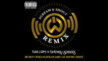 will.i.am & Britney Spears Scream and Shout Remix ft.Lil Wayne, Diddy, Waka Flocka Flame and Hit-Boy