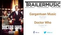 Doctor Who (Season 9) - Trailer #1 Music (Gargantuan Music - Human   Instrumental)