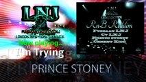 Prince Stoney - Im Trying - Danz RnB Riddim - August 2015 - LNJ R&R Records