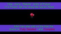 QA-32 How many Rakats in a Prayer - Tell me using the Quran Alone