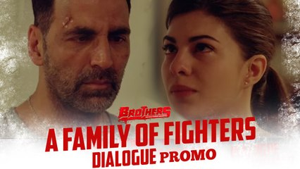 A Family Of Fighters | Brothers Dialogue Promo | Akshay Kumar & Jacqueline Fernandez