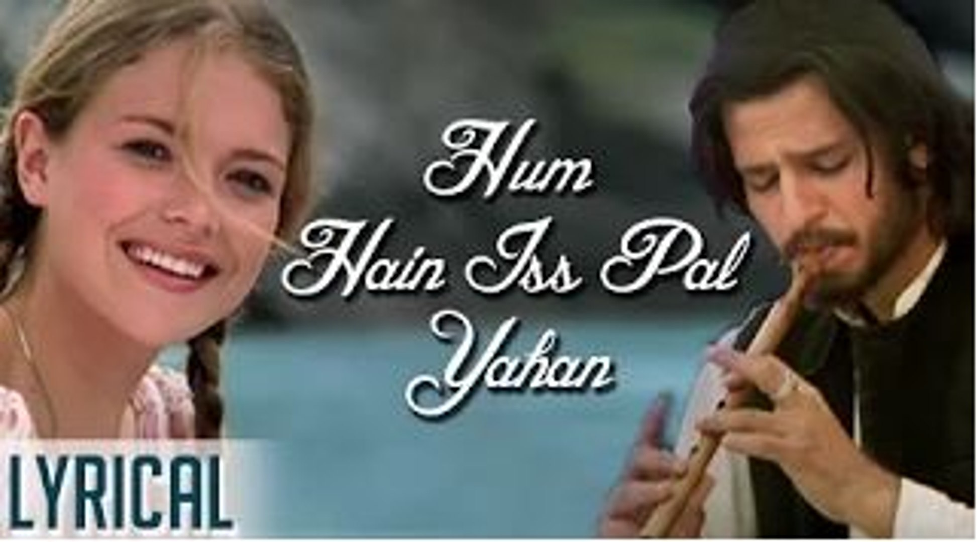 Hum Hai Iss Pal Yahan Full Song With Lyrics | Kisna | A R Rahman Hit Songs | Udit Narayan Hits