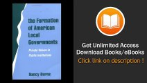 [Download PDF] The Formation of American Local Governments Private Values in Public Institutions