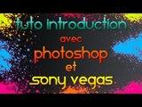 [Tuto FR] Réaliser une intro sympa avec Photoshop et Sony Vegas