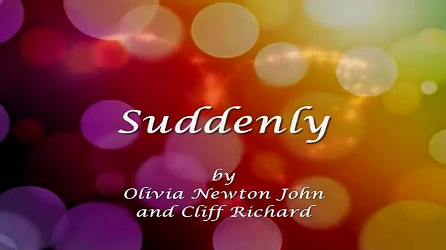 Suddenly  || Lyrics ||  Olivia Newton John & Cliff Richard