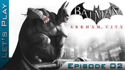 Let's Play | Batman Arkham City : Episode 2