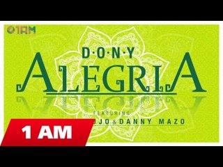 Dony - Alegria ft Dragon Rojo & Danny Mazo (Official Single)