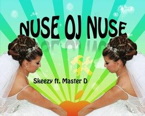 Skeezy - Nuse Oj Nuse ft. Master D(Ai Se Eu Tu Pego Shqip) Hitt 2012