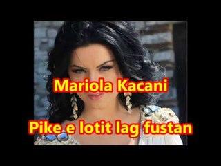 Mariola Kacani   Pike e Lotit Lag Fustan