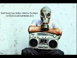 ASAP Rocky Feat. Skrillex - Wild For The Night ( Dj Fisoo Club Dub 2013 Remix)