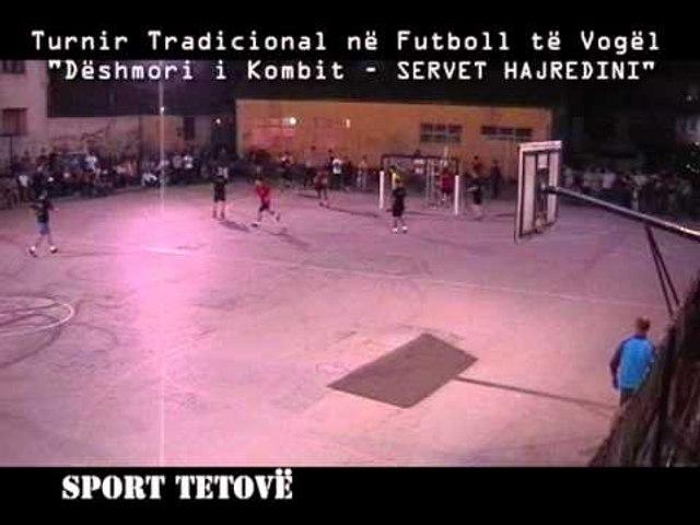 Turnir Tradicional në Futboll të Vogël Dëshmori i Kombit   SERVET HAJREDINI