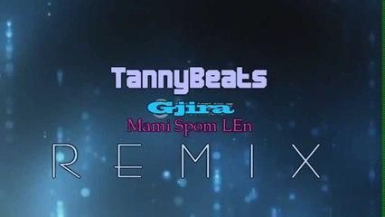 TannyBeats - Gjira Mami Spom Len REMIX