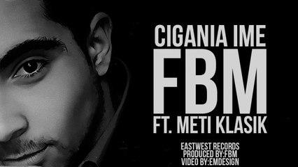 FBM - Cigania Ime ft MeTi Klasik (Official video Lyrics)