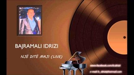 Bajramali Idrizi - Nje dite Maji (live)