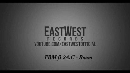 FBM ft 2A.C - Boom (Official)