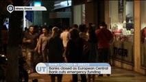 Greek Debt Crisis: Banks closed as European Central Bank cuts emergency funding