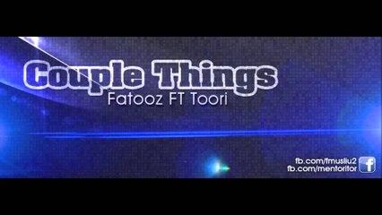 Fatooz ft.Toori(Kta 2) - Couple Things