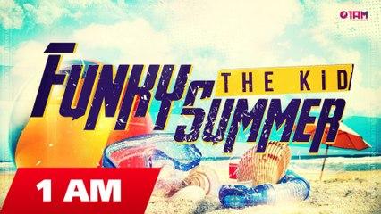 The Kid - Funky Summer (Original Mix)