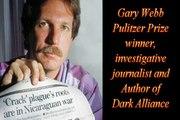 Gary Webb was a Pulitzer prize-winning American investigative journalist